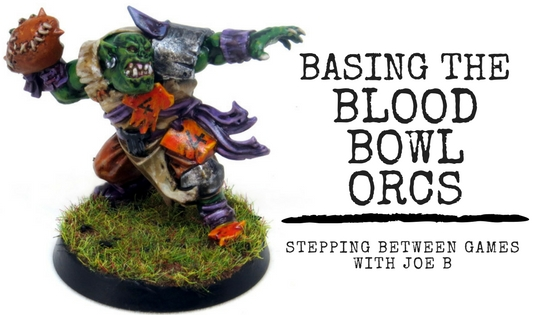 Basing Blood Bowl Miniatures