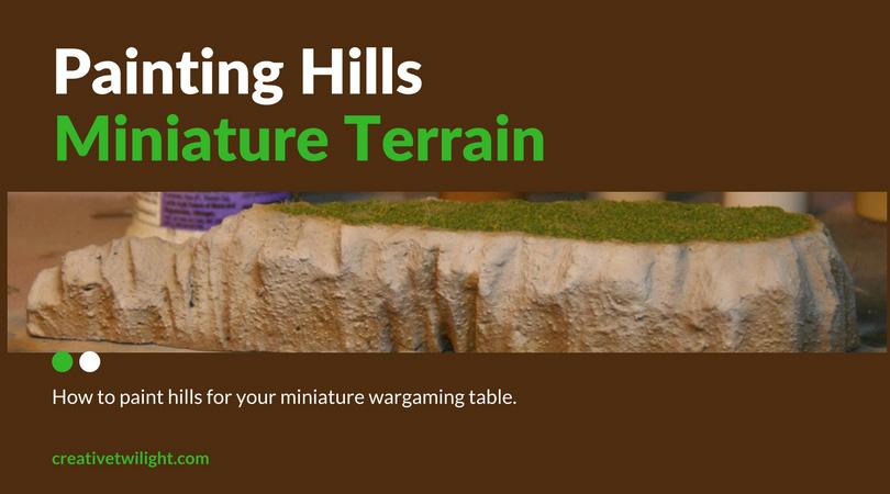 Painting Wargaming Hills