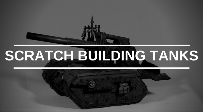 Learn How to Scratch Build Tanks – Gathering Supplies