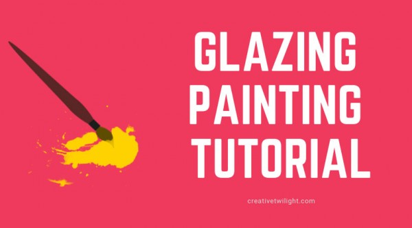 Glazing Tutorial