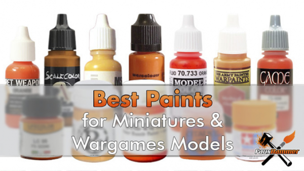 Best Paints for Miniatures-Wargames Models