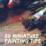Miniature Painting Tips