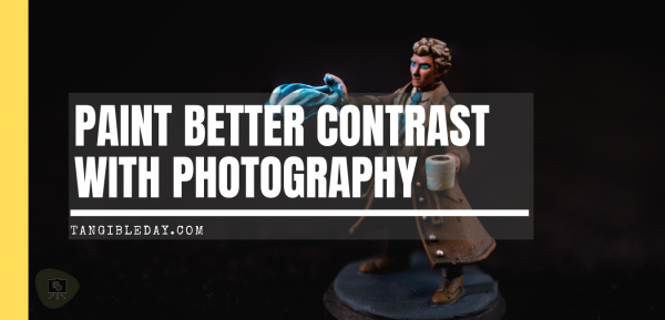 Painting High Contrast Miniatures