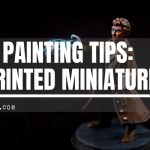 Easy Painting Tips: 3D Printed Miniature with OSL