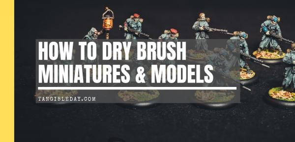 How to Drybrush Miniatures