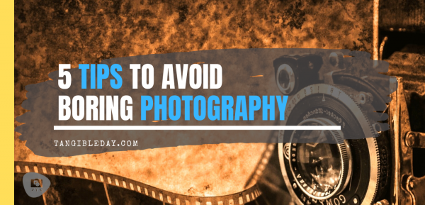 Avoid Boring Photography