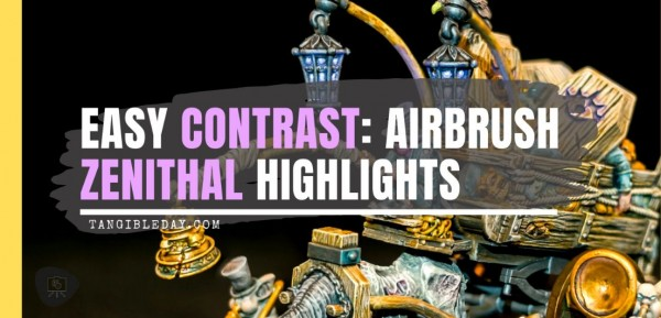 Airbrushing Zenithal Highlights