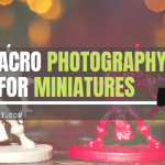 Macro Photography for Miniatures