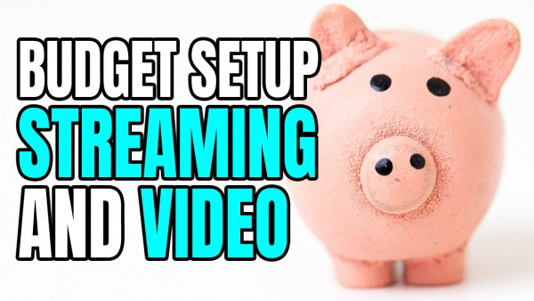 Streaming Video Budget