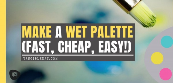 Make a Cheap Wet Palette