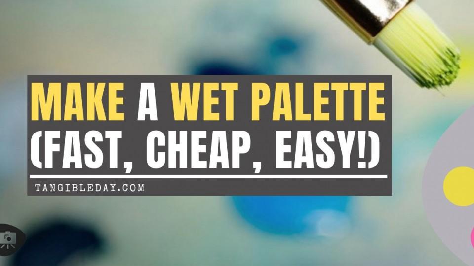 Make a Cheap Wet Palette