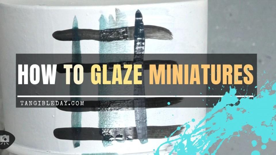 How to Glaze Miniatures
