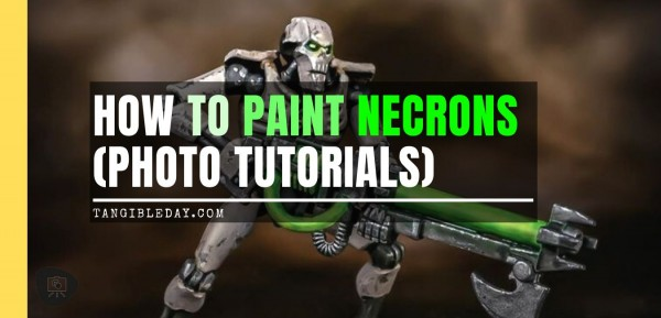 How to Paint Necrons Fast and Easy (Photo Tutorials)
