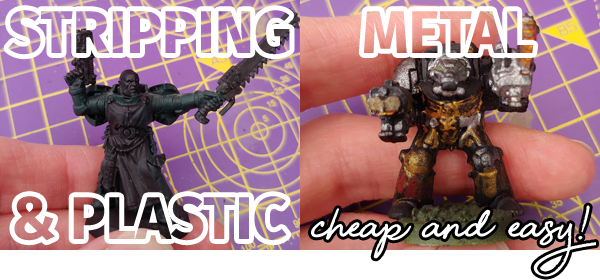Guide to Stripping Miniatures