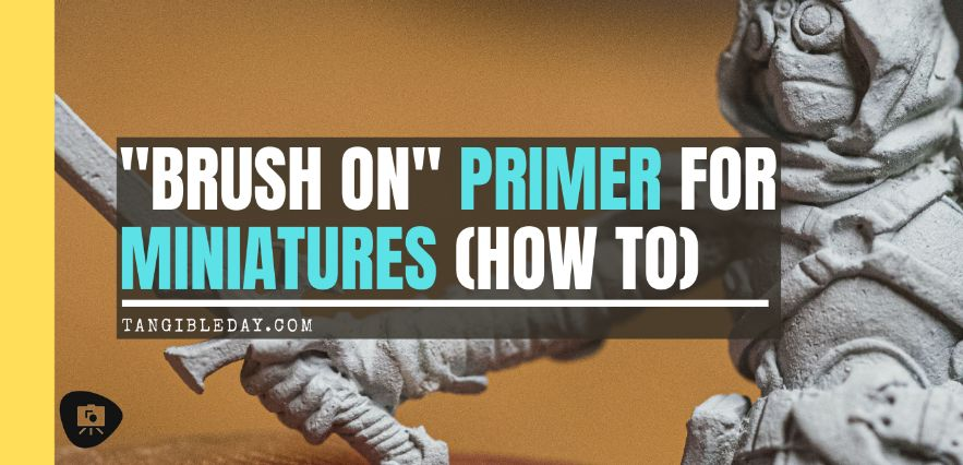 Brush on Primer for Miniatures